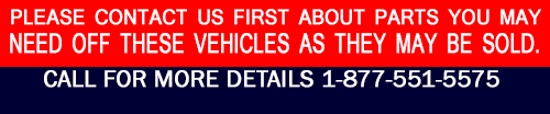 Please contact us about parts you see or may need off this vehicle as they may already be sold.